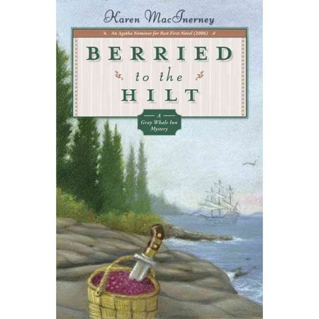 Berried To The Hilt  A Gray Whale Inn Mysteries