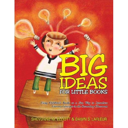 Big Ideas For Little Books  Using Childrens Books As A Fun Way To Introduce Literary Concepts In The Secondary Classroom