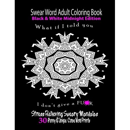 Black And White Halloween Coloring Pages (Swear Word Adult Coloring Book Black & White Midnight Edition: Funny & Unique Curse Word Prints)