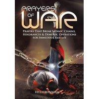 Prayers of War: Prayers That Break Satanic Chains, Hindrances & Demonic Operations (Hardcover)