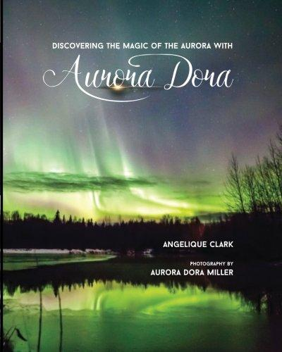 Aurora Dora: Discovering the Magic of the Aurora by