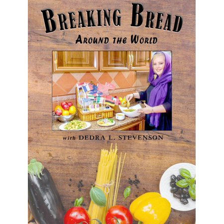 Breaking Bread Around the World - eBook (In The Breaking Of The Bread Bob Hurd)