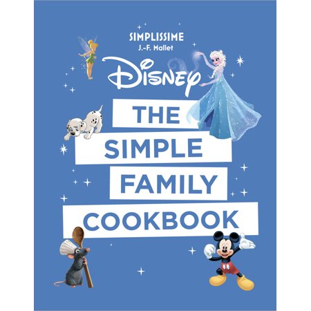 (Disney the Simple Family Cookbook)