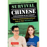 Survival Chinese : How to Communicate without Fuss or Fear Instantly! (Mandarin Chinese Phrasebook & Dictionary)