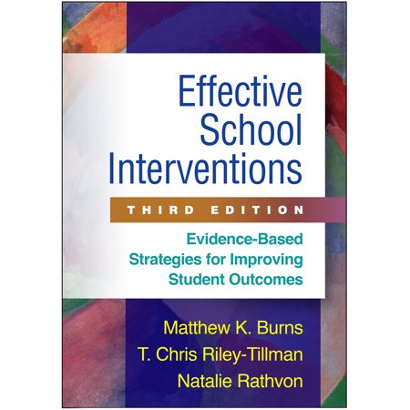Effective School Interventions, Third Edition : Evidence-Based Strategies for Improving Student (Counseling Strategies And Interventions For Professional Helpers)