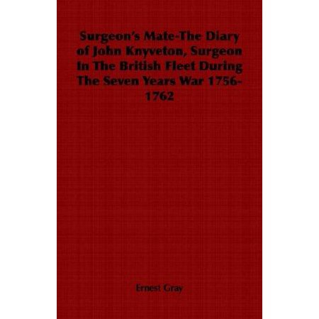 Surgeons Mate The Diary Of John Knyveton  Surgeon In The British Fleet During The Seven Years War 1756 1762