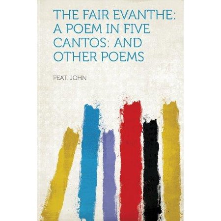 The Fair Evanthe: A Poem in Five Cantos: And Other Poems