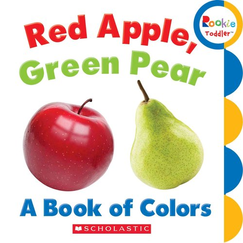 Red Apple, Green Pear: A Book of Colors