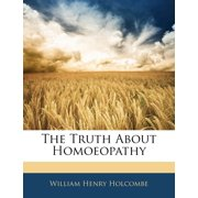 The Truth about Homoeopathy