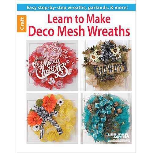 Leisure Arts, Learn to Make Deco Mesh Wreaths