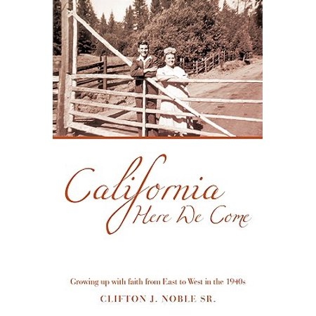 California Here We Come : Growing Up with Faith from East to West in the