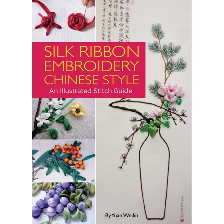 Silk Ribbon Embroidery Chinese Style : An Illustrated Stitch Guide