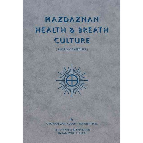 Mazdaznan Health and Breath Culture: First Six Exercises