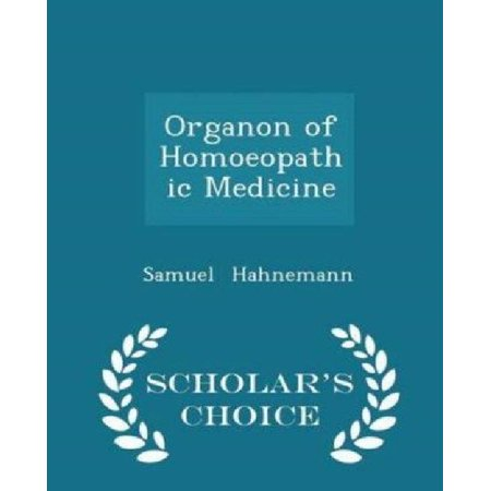 Organon of Homoeopathic Medicine - Scholar's Choice Edition - image 1 of 1