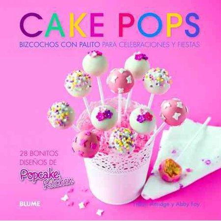 Cake pops : Bizcochos con palito para celebraciones y fiestas