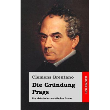 Die Grundung Prags: Ein historisch-romantisches Drama (German Edition) - image 1 de 1