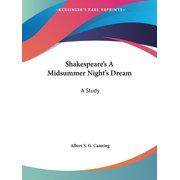 Shakespeare's a Midsummer Night's Dream : A Study