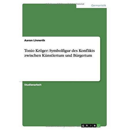 Tonio Kroger  Symbolfigur Des Konflikts Zwischen Kunstlertum Und Burgertum