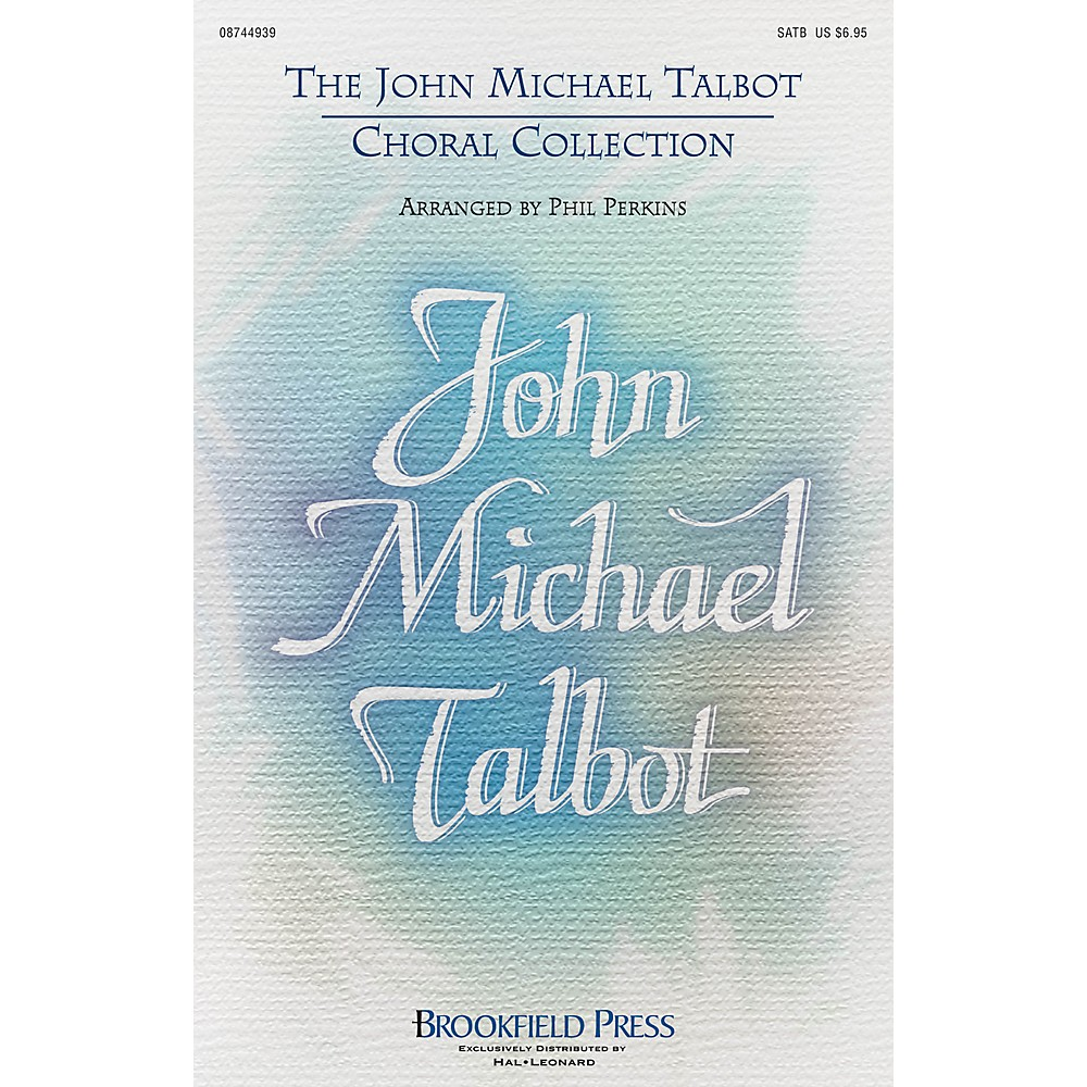 Brookfield The John Michael Talbot Choral Collection PREV CD by John Michael Talbot Arranged by Phil Perkins