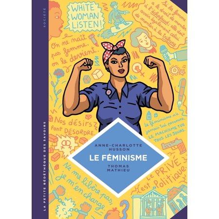 La petite Bédéthèque des Savoirs - Tome 11 - Le féminisme. En 7 slogans et citations. - eBook