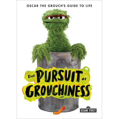 The Pursuit of Grouchiness : Oscar the Grouch's Guide to - Baby Oscar The Grouch