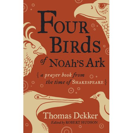 Four Birds of Noah's Ark : A Prayer Book from the Time of Shakespeare](Shakespeare Time Period)