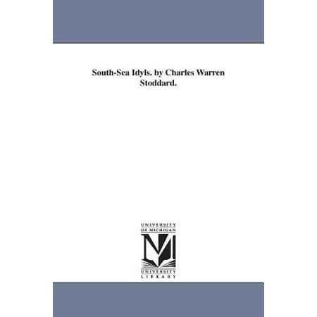 South-Sea Idyls. by Charles Warren Stoddard.](Charlie Warren)