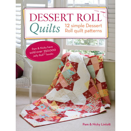 Dessert Roll Quilts : 12 Simple Dessert Roll Quilt (Landscape Quilt Patterns)