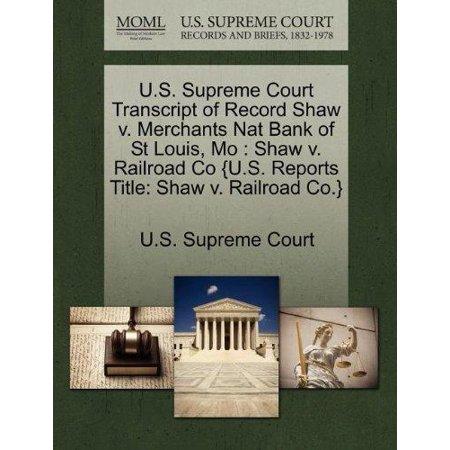 U S  Supreme Court Transcript Of Record Shaw V  Merchants Nat Bank Of St Louis  Mo