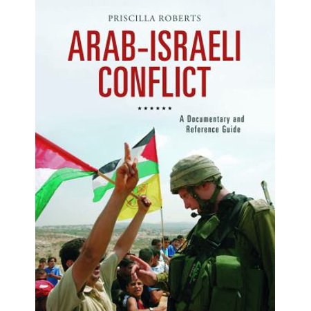 Arab Israeli Conflict  A Documentary And Reference Guide