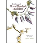 Spellbound Floral Beaded Jewellery : Designs from the Garden