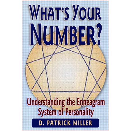 What's Your Number? Understanding the Enneagram System of Personality - (Personality And Personal Growth 7th Edition Ebook)