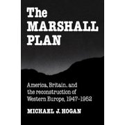 The Marshall Plan : America, Britain and the Reconstruction of Western Europe, 1947 1952