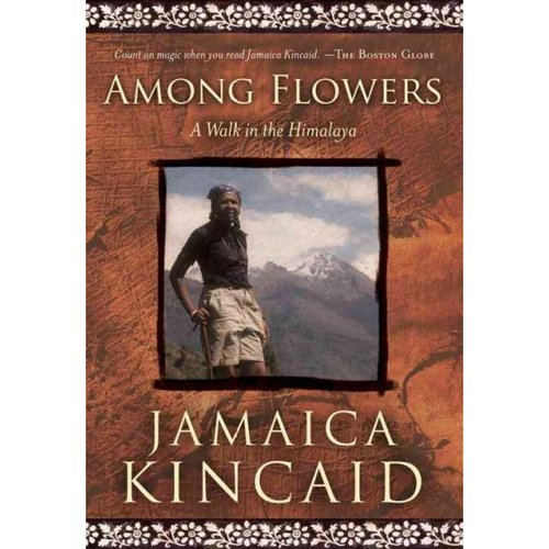 Among Flowers: A Walk in the Himalaya