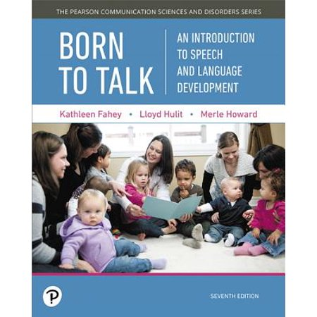 Born to Talk : An Introduction to Speech and Language Development -- Enhanced Pearson Etext - Access