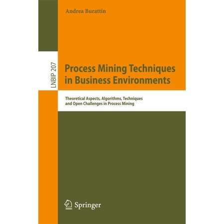Process Mining Techniques in Business Environments -