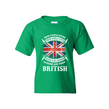 2f1ca8b95 Some People Spend Their Whole Lives Awesome British Funny DT Youth Kids T-Shirt  Tee - Walmart.com