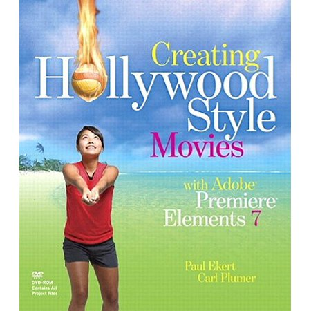 Creating Hollywood-Style Movies with Adobe Premiere Elements 7 - eBook