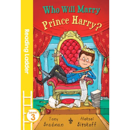 Who Will Marry Prince Harry   Reading Ladder Level 3   Paperback