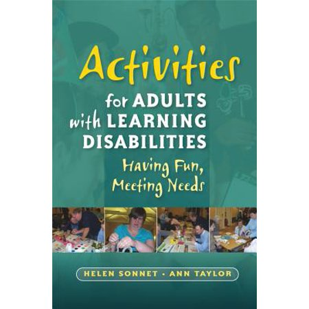 Activities for Adults with Learning Disabilities : Having Fun, Meeting Needs