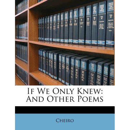 If We Only Knew : And Other Poems