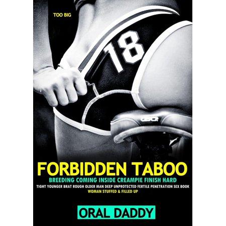 Too Big Forbidden Taboo Breeding Coming Inside Creampie Finish Hard Tight Younger Brat Rough Older Man Deep Unprotected Fertile Penetration Sex Book - -