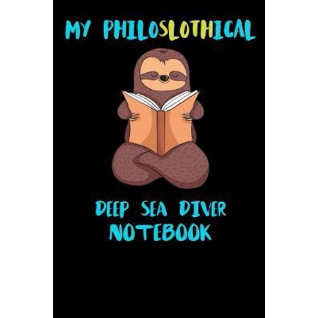 Navy Deep Sea Diver - My Philoslothical Deep Sea Diver Notebook: Funny Blank Lined Notebook Journal Gift Idea For (Lazy) Sloth Spirit Animal Lovers Paperback