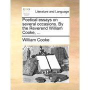 Poetical Essays on Several Occasions. by the Reverend William Cooke, ...