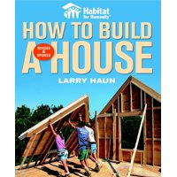 Habitat for Humanity How to Build a House: How to Build a House (Paperback)