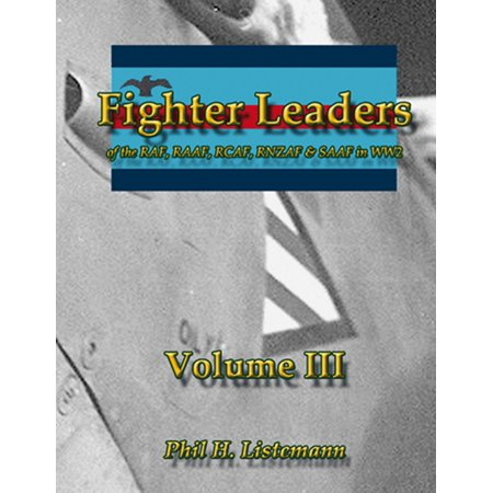 Fighter Leaders of the RAF, RAAF, RCAF, RNZAF & SAAF in WW2 - eBook