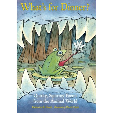 What's for Dinner? : Quirky, Squirmy Poems from the Animal World](Poems For Halloween)