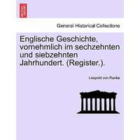 Englische Geschichte, Vornehmlich Im Sechzehnten Und Siebzehnten Jahrhundert. (Register.).