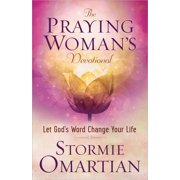 The Praying Woman's Devotional : Let God's Word Change Your Life
