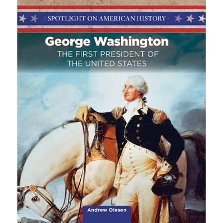 George Washington : The First President of the United (The 23rd President Of The United States)